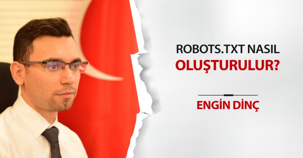 Robots.txt Nasıl Oluşturulur?